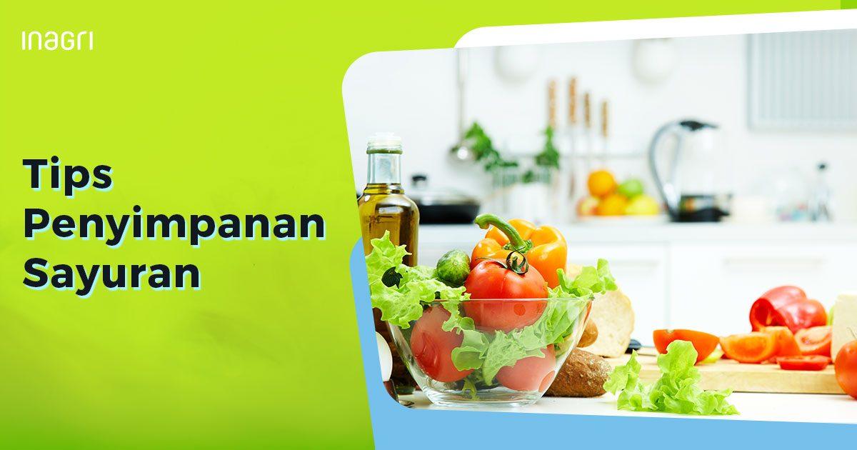 Tips Penyimpanan Sayuran
